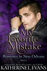 My Favorite Mistake: A Second Chance Veteran Romance (Romance in New Orleans Book 2) Kindle Edition
