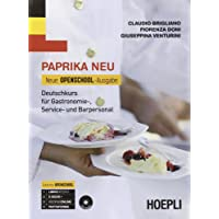 Paprika NEU. Neue Openschool-Ausgabe. Deutschkurs für Gastronomie, Service und Barpersonal. Per le Scuole superiori. Con CD Audio: 1