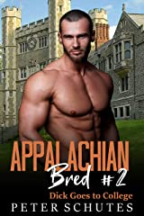 Appalachian Bred #2: Dick Goes to College Kindle Edition