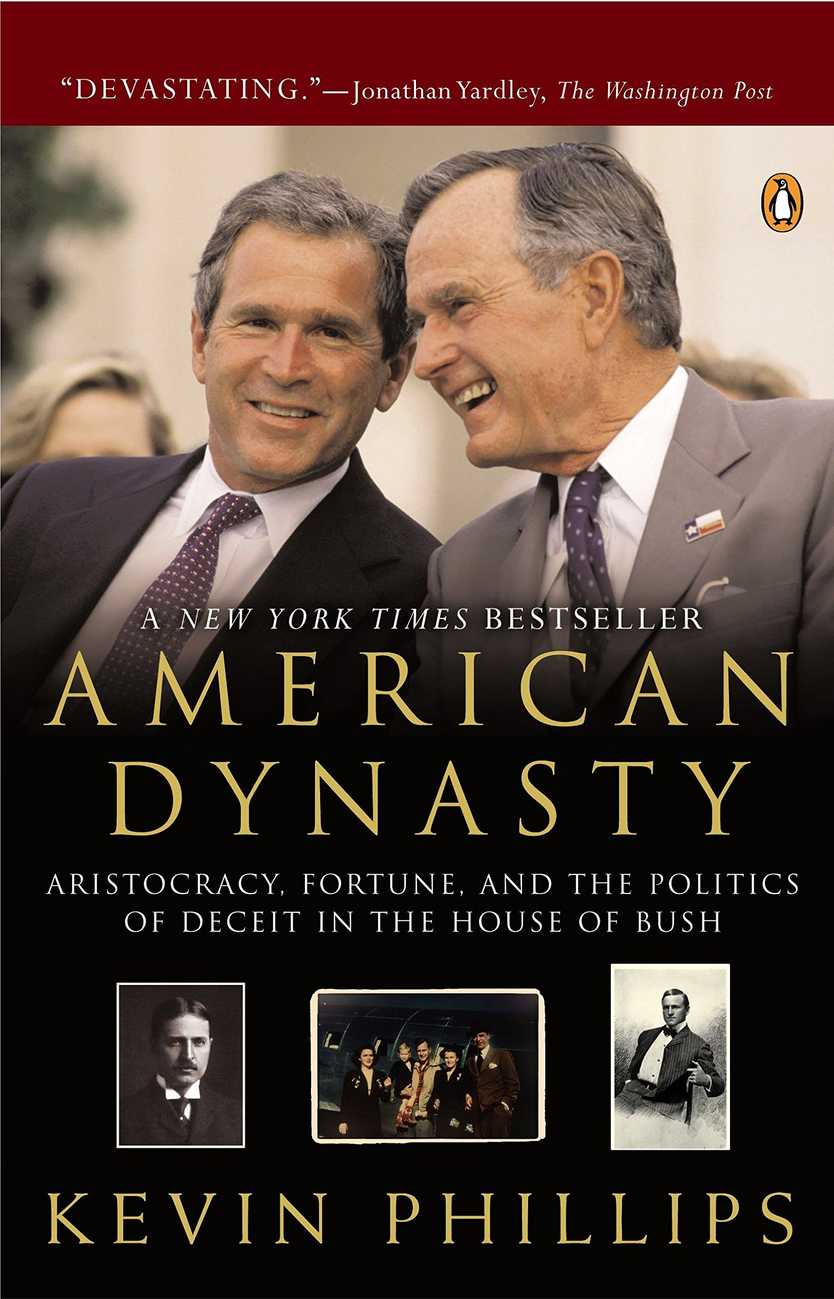 Image result for PHOTOS OF Kevin Phillips American Dynasty: Aristocracy, Fortune, and the Politics of Deceit in the House of Bush