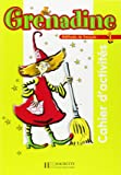 Grenadine 1 - Cahier d'activités