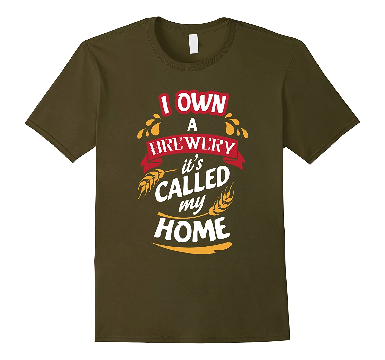 I Own a Brewery Its Called My Home - Beer Crafters T-Shirt-TD
