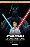 Star Wars - Le Côté obscur T03 (Réédition) : La Quête de Vador