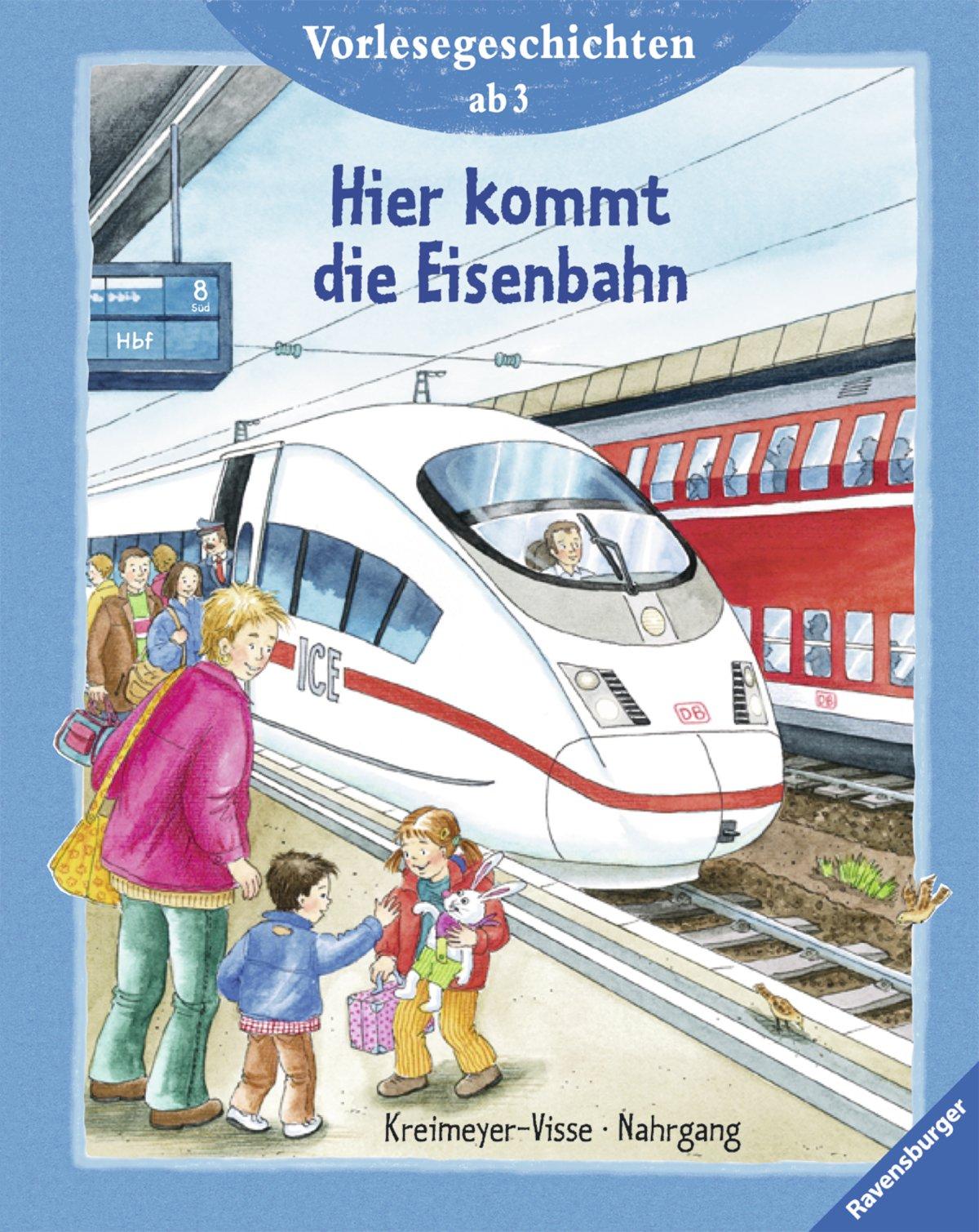 Hier kommt die Eisenbahn: Vorlesegeschichten ab 3 Jahren (Vorlesegeschichten ab 2, ab 3 und ab 4 Jahren)
