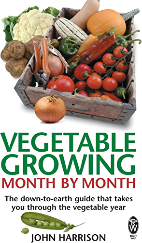 Vegetable Growing Month by Month: The down to earth guide that takes you through the vegetable year (English Edition)