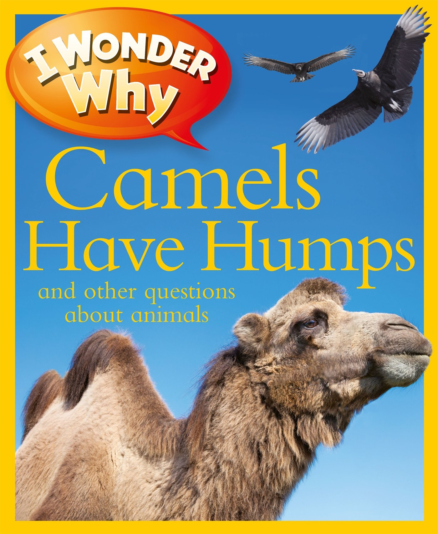 Read Online I Wonder Why Camels Have Humps: And Other Questions About Animals PDF