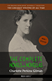 Charlotte Perkins Gilman: The Complete Novels and Novellas (The Greatest Writers of All Time Book 32)