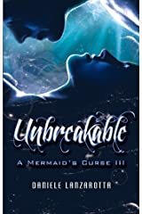 Unbreakable ( A Mermaid's Curse Book 3) Kindle Edition