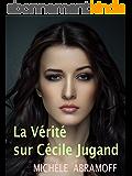 LA VÉRITÉ SUR CÉCILE JUGAND - (roman sentimental)