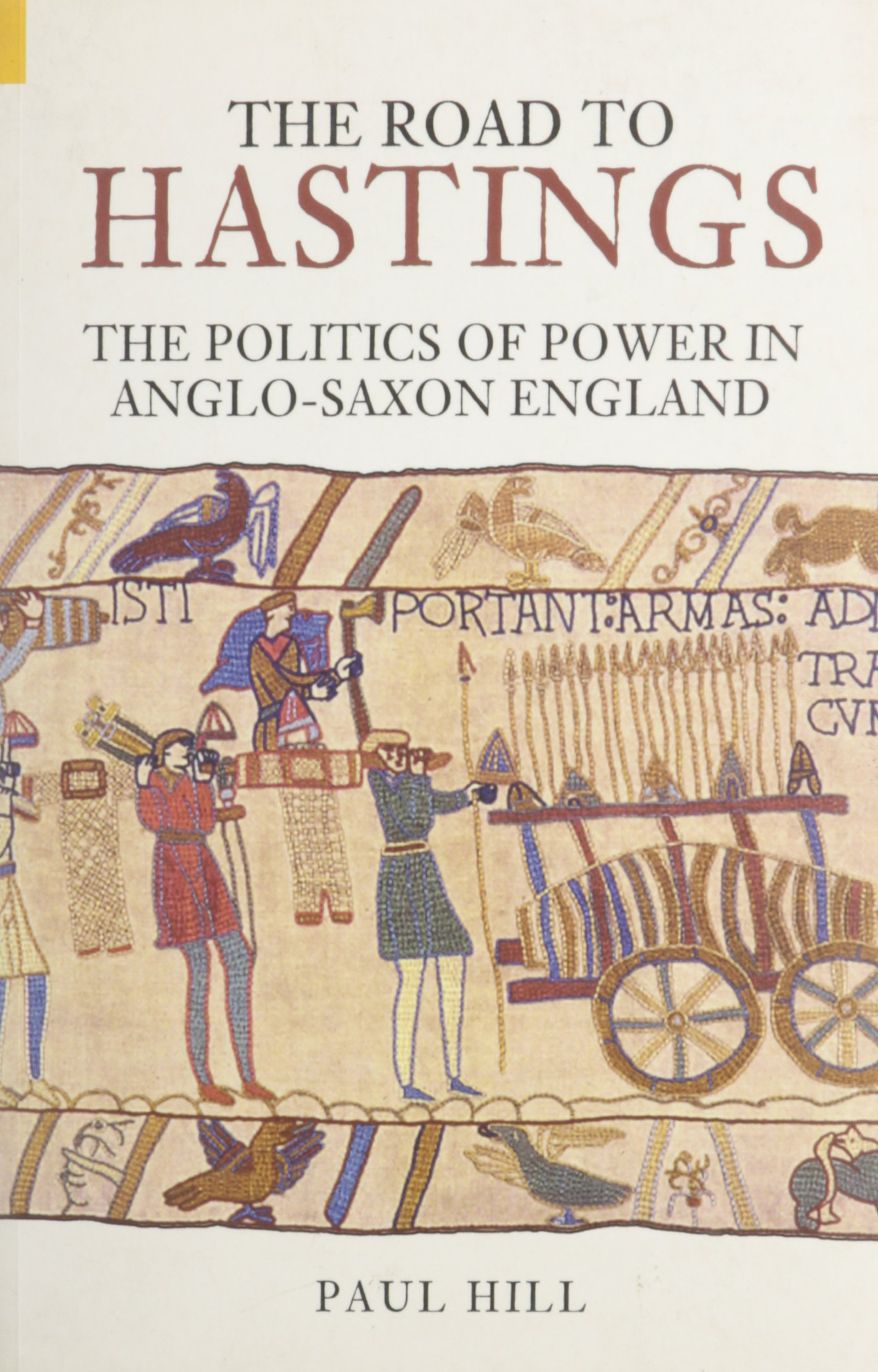 Read Online The Road to Hastings: The Politics of Power in Anglo-Saxon England ebook