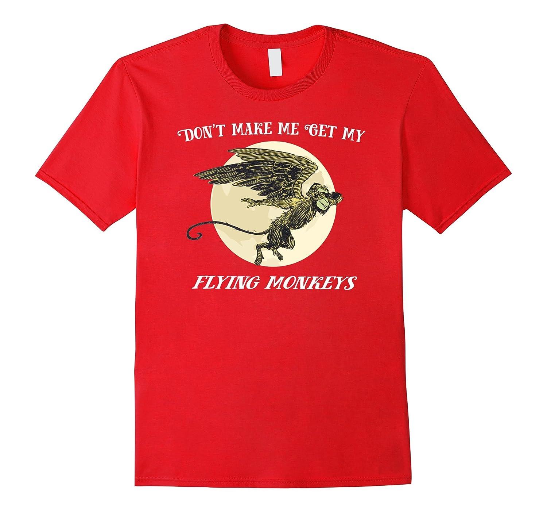 Don't Make Me Call My Flying Monkey Dabbing Shirt -OZ Tee-T-Shirt