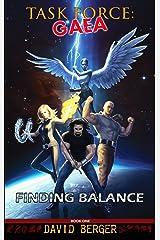 Task Force: Gaea: Finding Balance Kindle Edition
