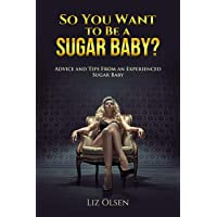 So You Want to Be a Sugar Baby?: Advice and Tips From an Experienced Sugar Baby