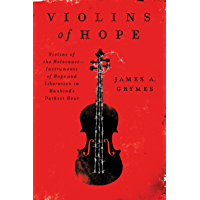 Violins of Hope: Violins of the Holocaust-Instruments of Hope and Liberation in Mankind's Darkest Hour book cover