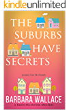 The Suburbs Have Secrets (A Sadie McIntyre Mystery): Book 1 of the Sadie McIntyre Mysteries Series