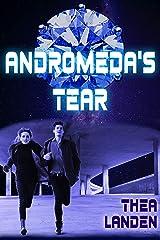 Andromeda's Tear: A Futuristic Adventure Romance Kindle Edition