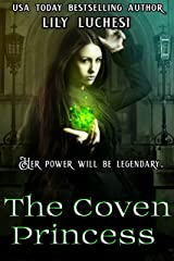The Coven Princess (The Coven Series Book 1) Kindle Edition
