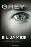 Grey - Fifty Shades of Grey von Christian selbst erzählt: Roman (German Edition)