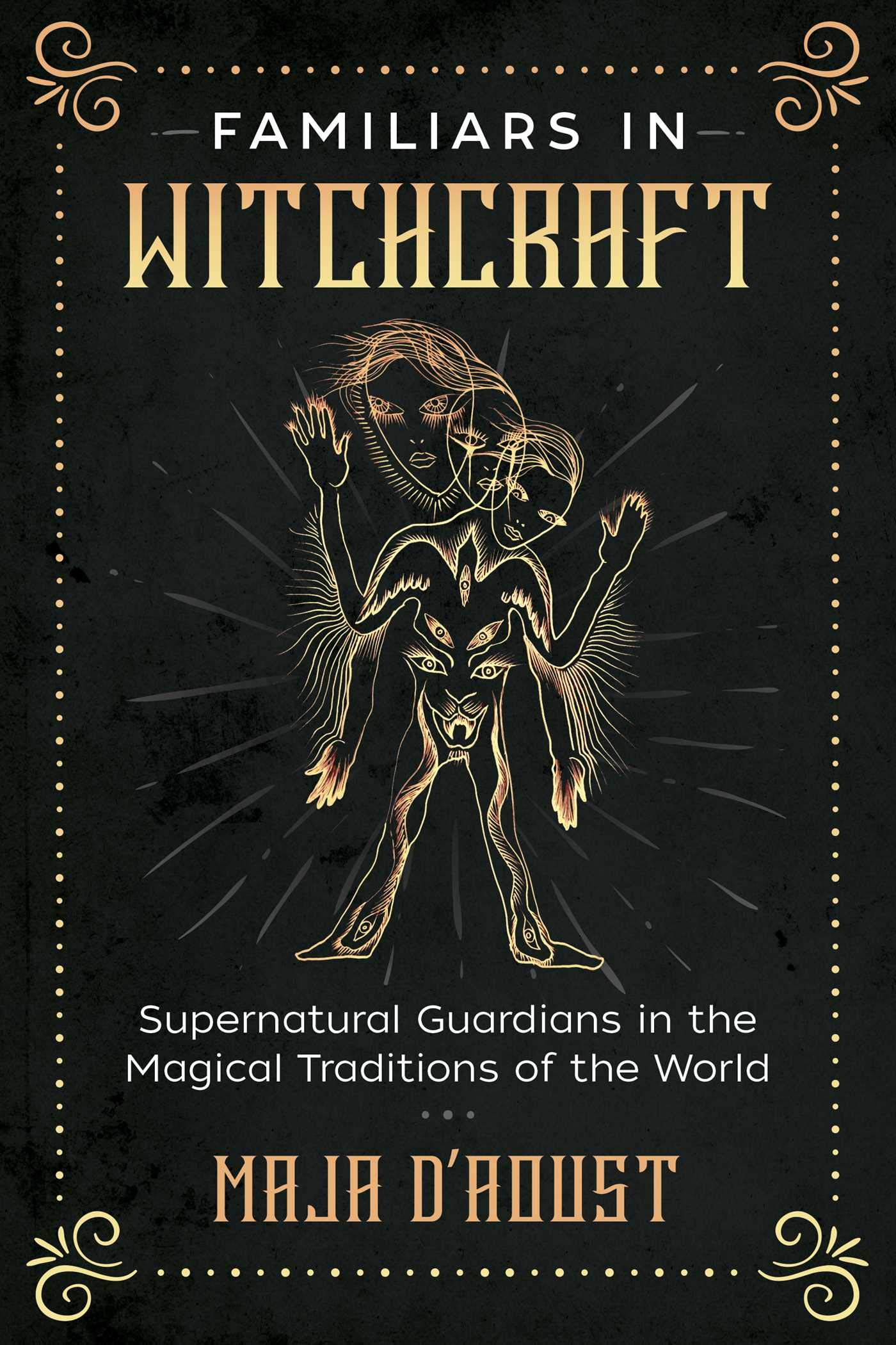 Familiars in Witchcraft: Supernatural Guardians in the ...