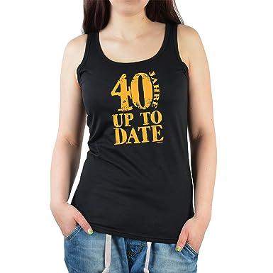 Cooles Tank Top zum 40.Geburtstag Damenshirt : 40 Jahre up to Date - T-Shirt  Geburtstag 40 Frauen: Amazon.de: Bekleidung