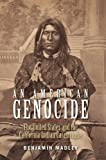 An American Genocide: The United States and the California Indian Catastrophe, 1846-1873 (The Lamar Series in Western History) (English Edition)