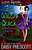 Get Witch Quick (Wicked Society Book 1)