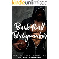 Basketball Babymaker (A Man Who Knows What He Wants Book 104)