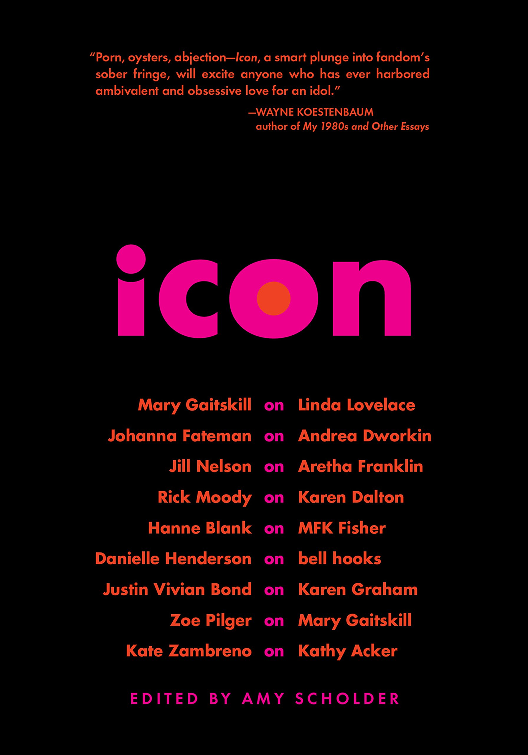 Icon: Amy Scholder, Mary Gaitskill, Rick Moody, Johanna Fateman, Kate  Zambreno, Danielle Henderson: 9781558618664: Amazon: Books