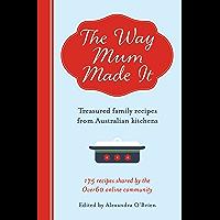 The Way Mum Made It: Treasured Family Recipes from Australian Kitchens