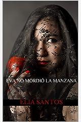 Eva no mordió la manzana (Spanish Edition) Kindle Edition
