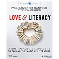 Love & Literacy: A Practical Guide to Finding the Magic in Literature (Grades 5-12)