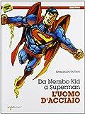 Da Nembo Kid a Superman. L'uomo d'acciaio
