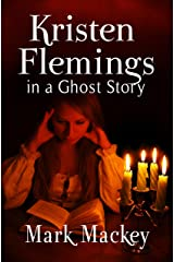 Kristen Flemings in a Ghost Story Kindle Edition