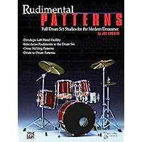 Rudimental Patterns: Full Drum Set Studies for the