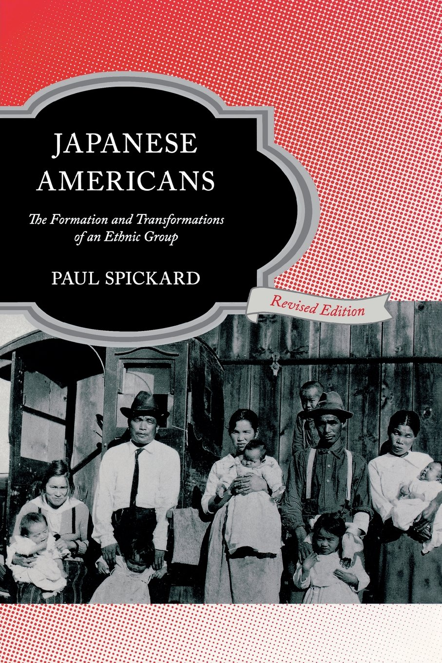Japanese Americans : the Formation and Transformations of an Ethnic Group