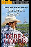 True Love of a Cowboy (Texas Brides & Bachelors Book 3)