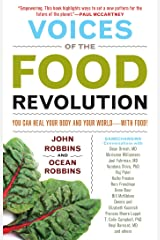 Voices of the Food Revolution: You Can Heal Your Body and Your World with Food! Kindle Edition