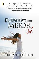 El mejor sí: Libérese del sentido de obligación de agradar a todos (Spanish Edition) Kindle Edition