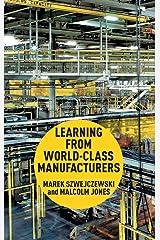 learning from world class manufacturers jones malcolm szwejczewski marek