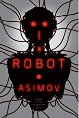 I, Robot (The Robot Series) Kindle Edition