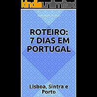Roteiro: 7 Dias em Portugal: Lisboa, Sintra e Porto