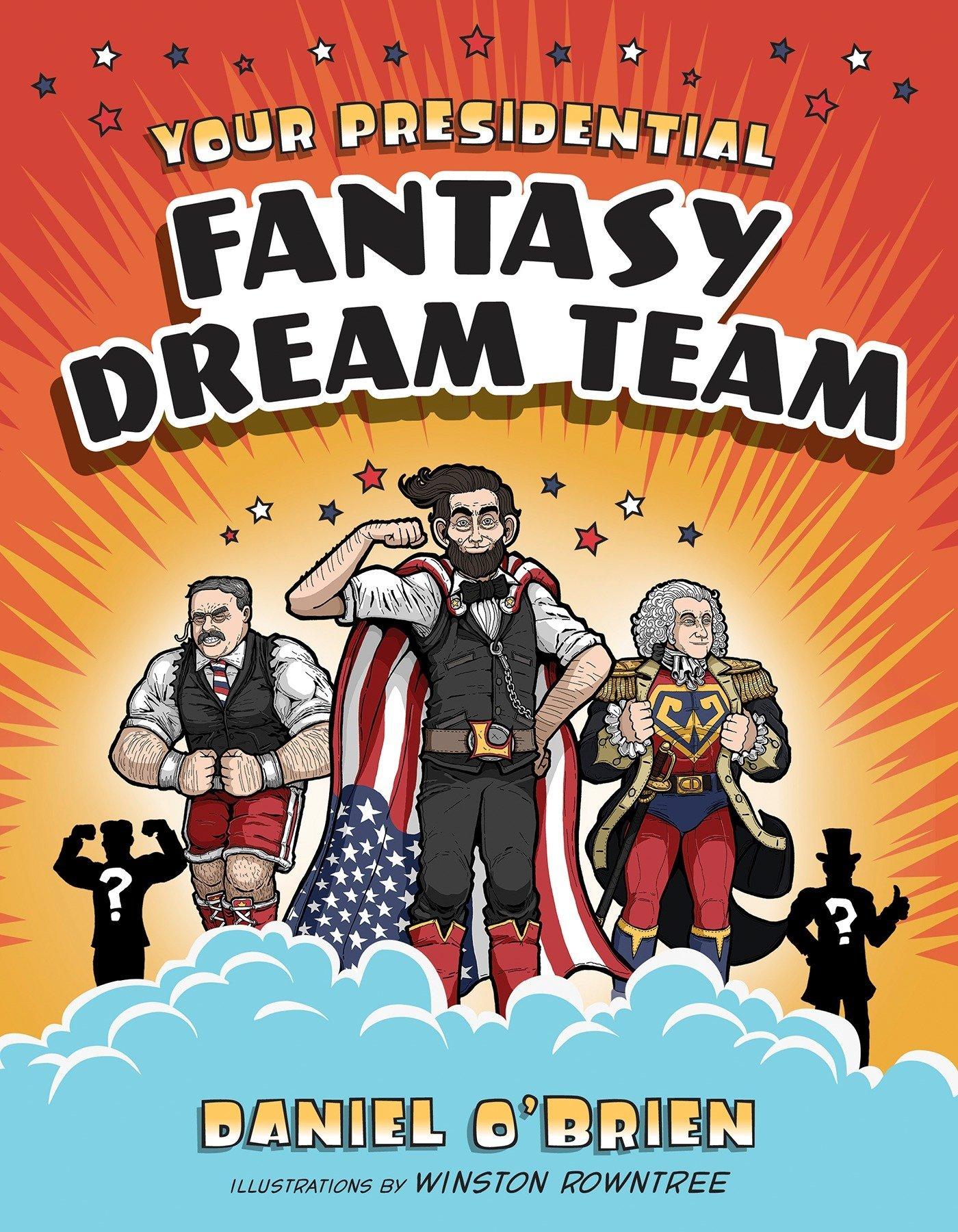 Download Your Presidential Fantasy Dream Team pdf epub