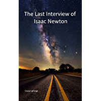 The Last Interview of Isaac Newton (The Theorist Book 2) (English Edition)
