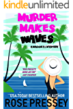 Murder Makes Waves: A fun and fast-paced private investigator cozy mystery/beach read (Maggie PI Mysteries Book 6)