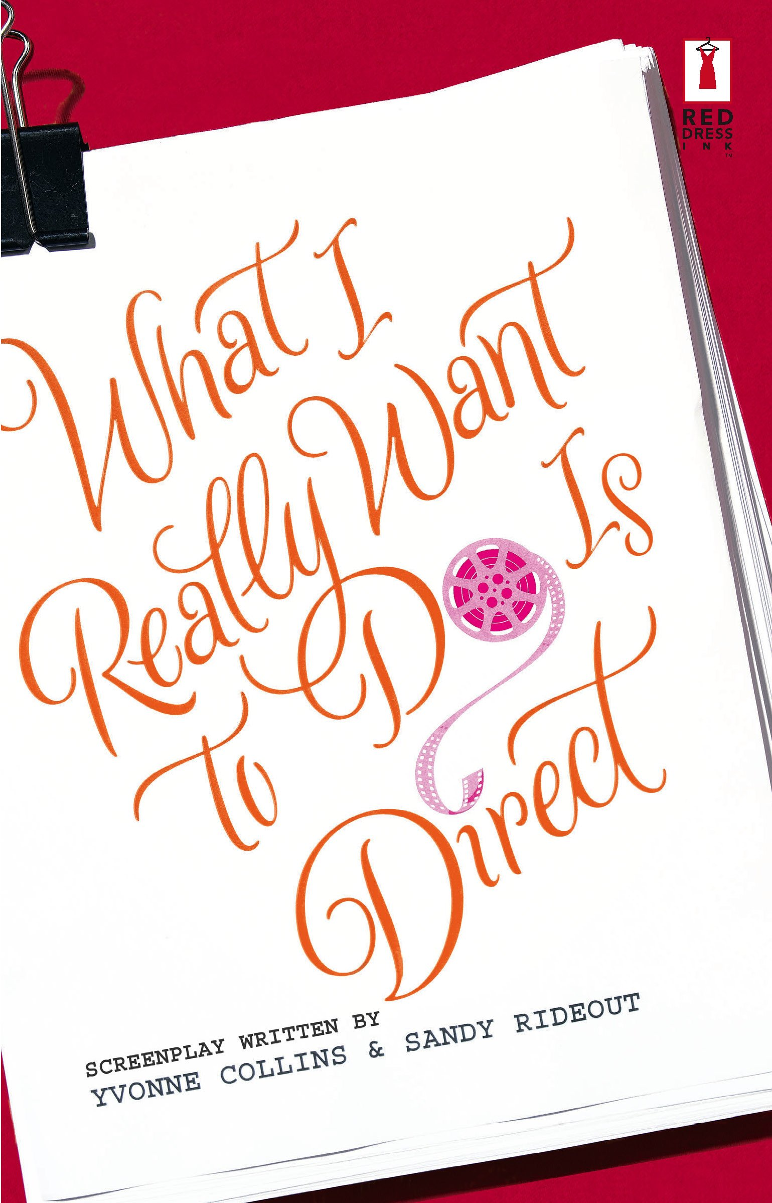 What I Really Want To Do Is Direct (Red Dress Ink Novels) ebook