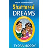 Shattered Dreams: A Short Story (Eugeena Patterson Family Short Book 1)
