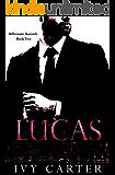 LUCAS (Billionaire Bastards, Book Two)