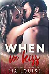 When We Kiss: An enemies-to-lovers, opposites-attract stand-alone. Kindle Edition