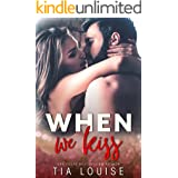 When We Kiss: A small town, opposites attract romance (stand-alone) (Southern Heat)