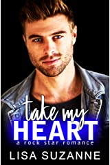 Take My Heart: A Rock Star Romance Kindle Edition